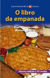 O libro da empanada: Historia, tradición e 107 receitas (Turismo / Ocio - Montes E Fontes - Gastronomía) por Fina Casalderrey