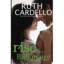 Rise of the Billionaire (Book 5) (Legacy Collection) (The Legacy Collection) by Ruth Cardello (2013-05-20)