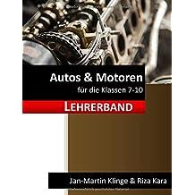 Autos & Motoren: für die Klassen 7-10 (Lehrerband) (Arbeitslehre unterrichten, Band 7)