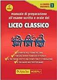 Manuale di preparazione all'esame scritto e orale del Liceo classico