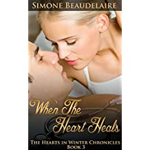 When the Heart Heals: with One October Morning (The Hearts in Winter Chronicles Book 3)