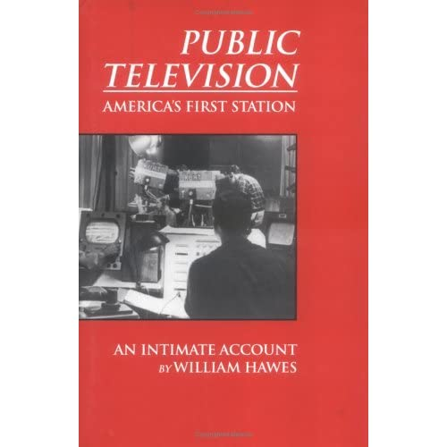 Public Television: America's First Station: An Intimate Account by William Hawes (1996-08-06)