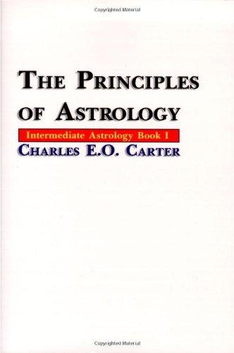 The Principles of Astrology por Charles E. O. Carter