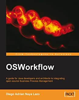 OSWorkflow: A guide for Java developers and architects to integrating open-source Business Process Management de [Lazo, Diego Adrian Naya]