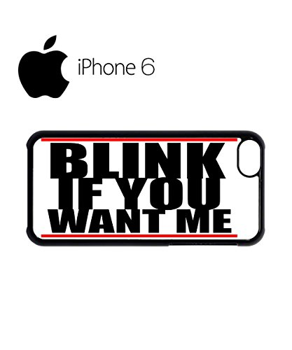 Blink If You Want Me Swag Mobile Phone Case Back Cover for iPhone 6 Black Noir