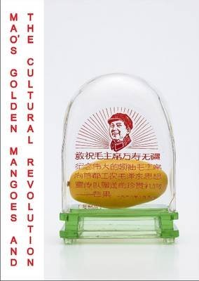 [(Mao's Golden Mangoes and the Cultural Revolution)] [By (author) Alfreda Murck] published on (May, 2013)