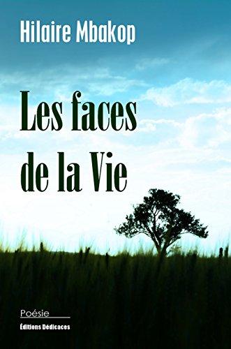 Les faces de la vie