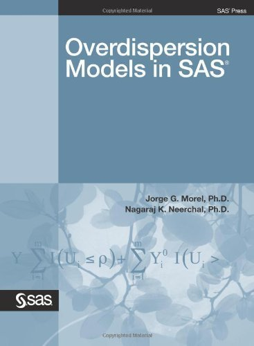 Overdispersion Models in SAS by Morel, Ph.D., Jorge G., Neerchal, Ph.D., Nagaraj K. (2012) Perfect Paperback