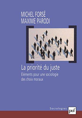 La Priorité du juste : Eléments pour une sociologie des choix moraux