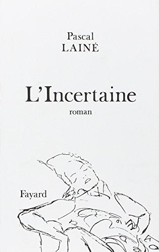 Lincertaine: [roman]