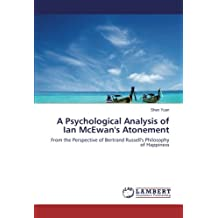 A Psychological Analysis of Ian McEwan's Atonement: From the Perspective of Bertrand Russell's Philosophy of Happiness