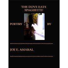 The Dove Eats Spaghetti ! (English Edition)