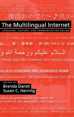 [The Multilingual Internet: Language, Culture, and Communication Online] (By: Brenda Danet) [published: June, 2007]