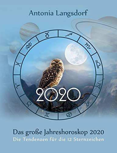Das große Jahreshoroskop 2020: Die Tendenzen für die 12 Sternzeichen