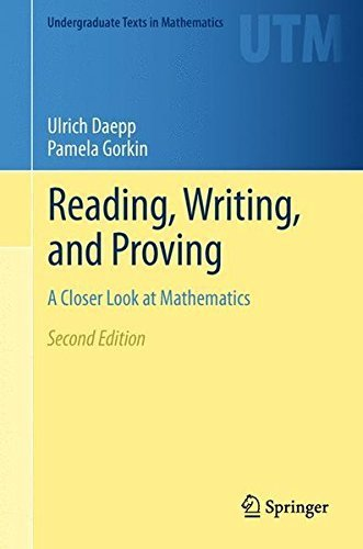 Reading, Writing, and Proving: A Closer Look at Mathematics (Undergraduate Texts in Mathematics) by Ulrich Daepp (2011-06-29)