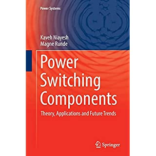 Power Switching Components: Theory, Applications and Future Trends (Power Systems)