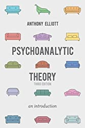 Psychoanalytic Theory: An Introduction by Anthony Elliott (2015-05-01)