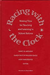 [(Racing with the Clock : Making Time for Teaching and Learning in School Reform)] [By (author) Nancy E. Adelman ] published on (August, 1997) Hardcover