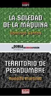 Soledad de la maquina, la/territorio de pesadumbre par Domingo Santos Aguado