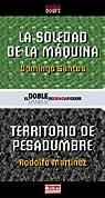 Soledad de la maquina, la/territorio de pesadumbre par Santos Aguado