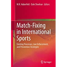 Match-Fixing in International Sports: Existing Processes, Law Enforcement, and Prevention Strategies