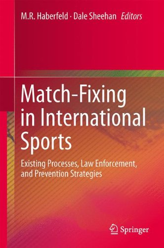 Match-fixing in international sports : existing processes, law enforcement, and prevention strategies / M.R. Haberfeld, Dale Sheehan, editors | Haberfeld, M. R. (1957)
