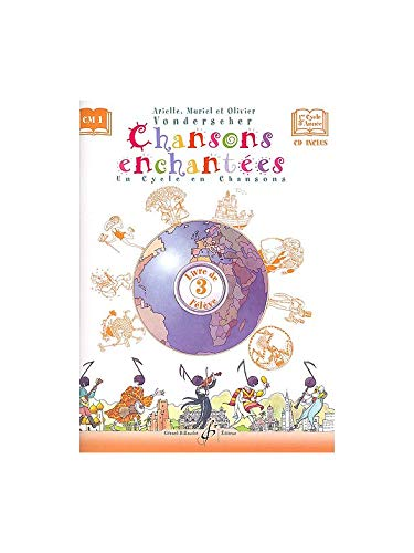 Chansons Enchantees Volume 3 - Livre de l'Eleve par Vonderscher Arielle