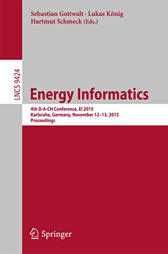 Energy Informatics: 4th D-A-CH Conference, EI 2015, Karlsruhe, Germany, November 12-13, 2015, Proceedings (Lecture Notes in Computer Science Book 9424) (English Edition) -