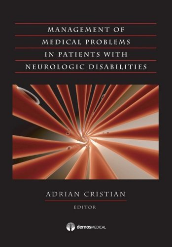 Medical Management Of Adults With Neurologic Disabilities by Dr. Adrian Cristian MD (2008-12-01)