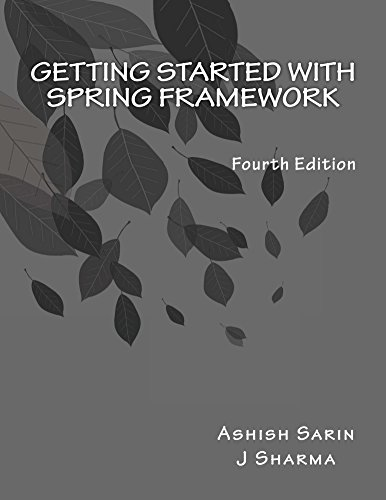 Getting started with Spring Framework: covers Spring 5 (English Edition)