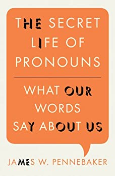 The Secret Life of Pronouns: What Our Words Say About Us von [Pennebaker, James W.]