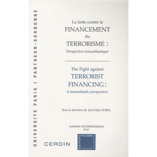 La lutte contre le financement du terrorisme : perspective transatlantique : Perspective transatlantique, Edition français-anglais