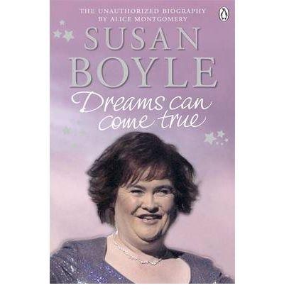 Portada del libro [(Susan Boyle: Dreams Can Come True )] [Author: Alice Montgomery] [Jan-2010]