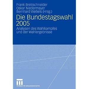 """41WjkB0qRiL. SS300  - Die Bundestagswahl 2005: Analysen des Wahlkampfes und der Wahlergebnisse (Veröffentlichung des Arbeitskreises """"Wahlen und politische Einstellungen"""" ... Politische Wissenschaft (DVPW) (12), Band 12)"""