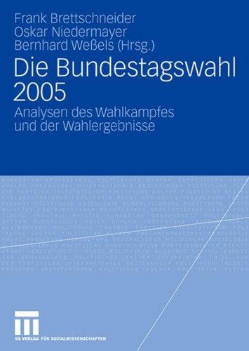 """41WjkB0qRiL - Die Bundestagswahl 2005: Analysen des Wahlkampfes und der Wahlergebnisse (Veröffentlichung des Arbeitskreises """"Wahlen und politische Einstellungen"""" ... Politische Wissenschaft (DVPW) (12), Band 12)"""