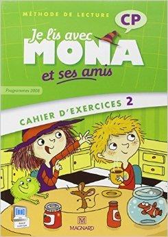 Je lis avec Mona et ses amis CP : Cahier d'exercices 2, programmes 2008 de Michèle Charbonnier,Joël Garnier,Vanessa Petiot ( 29 mai 2012 )