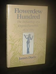 Flowerdew Hundred: The Archaeology of a Virginia Plantation, 1619-1864 by James Deetz (1993-12-03)