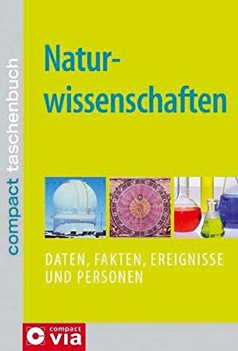 Naturwissenschaften: Daten, Fakten, Ereignisse und Personen (Compact Taschenbuch)
