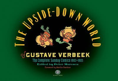 [(The Upside-Down World of Gustave Verbeek : The Complete Sunday Comics 1903-1905)] [By (author) Gustave Verbeek ] published on (September, 2009)