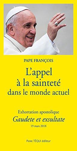 L'appel à la sainteté dans le monde actuel - Exhortation apostolique Gaudete et exsultate