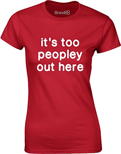 Brand88 - It's Too Peopley Out Here, Gedruckt Frauen T-Shirt Rote/Weiß