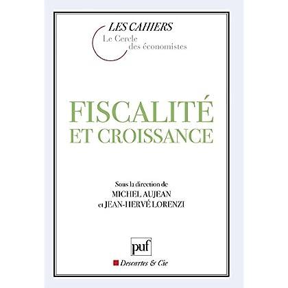 Fiscalité et croissance (Cahiers du Cercle des économistes)
