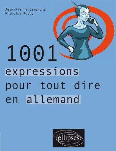 1001 expressions pour tout dire en allemand par Jean-Pierre Demarche