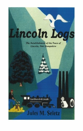 lincoln-logs-the-establishment-of-the-town-of-lincoln-new-hampshire