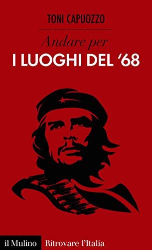 Andare per i luoghi del 68 (Ritrovare lItalia) (Italian Edition ...
