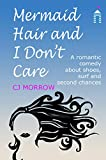 Mermaid Hair and I Don't Care by CJ Morrow