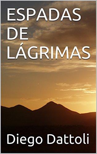 ESPADAS DE LÁGRIMAS por Diego Dattoli
