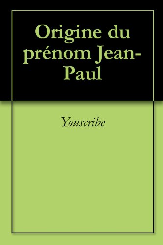 Origine du prénom Jean-Paul (Oeuvres courtes)