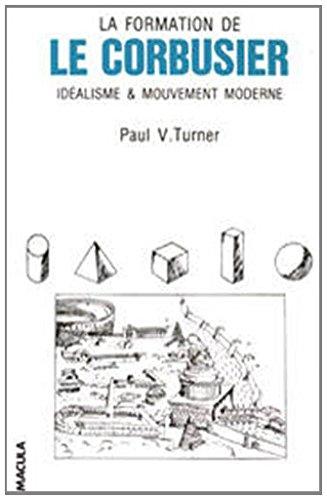 La Formation de Le Corbusier : Idéalisme et Mouvement moderne