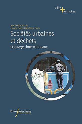 Sociétés urbaines et déchets: Éclairages internationaux (Perspectives Villes et Territoires) par Claudia Cirelli